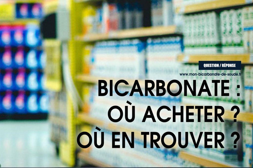 Bicarbonate De Soude Ou Acheter Quel Rayon Bicarbonate